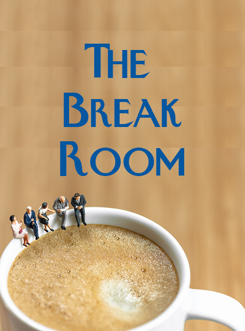 The Break Room is Open!