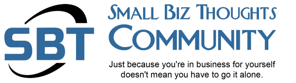 Small Biz Thoughts Community Just because you're in business for yourself doesn't mean you have to go it alone.